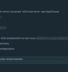 "Relocating VM's with ""vDS host error: see faultCause"" issues"